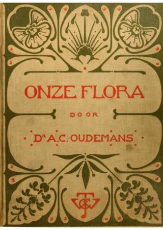 Onze flora. Beschrijving van de familiën, voornamste geslachten en soorten der in Nederland